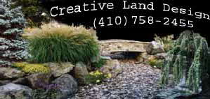 Creative Land Design, 1736 Old Generals Hwy, Annapolis, Md. 21401 - 800-466-0008 Creative Land Design, Inc. 1212 4H Park Rd, Centreville, Md. 21617, 410-758-2455